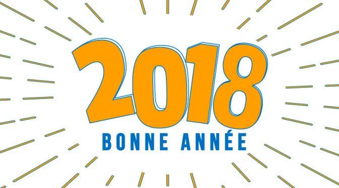 Vœux 2018 : Bonne année